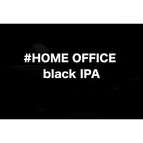 #HOME OFFICE Black IPA receptcsomag